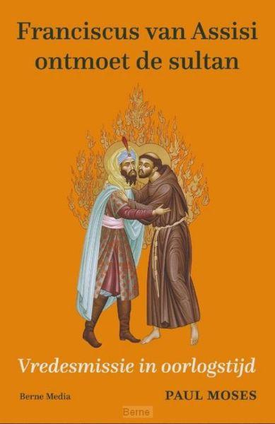 Franciscus van Assisi ontmoet de sultan