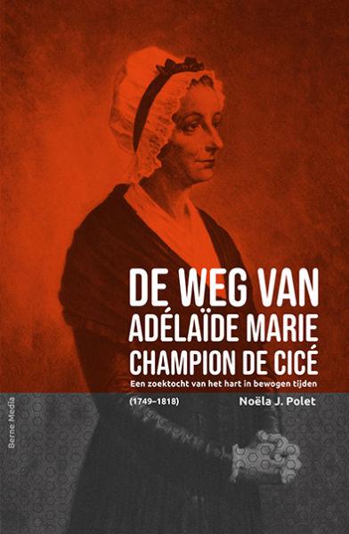 De weg van Adélaïde Marie de Cicé