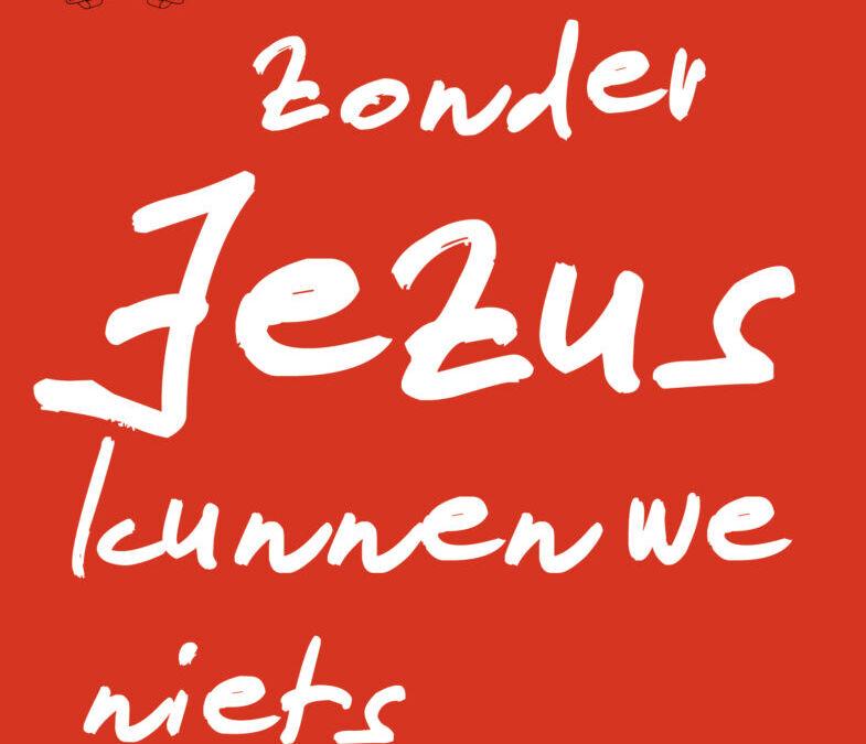 Zonder Jezus kunnen we niets – verwacht 8 oktober